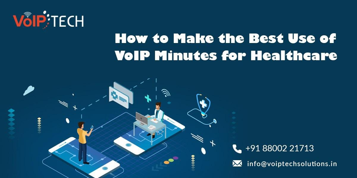VoIP Minutes, How to Make the Best Use of VoIP Minutes for Healthcare?, VoIP tech solutions, vici dialer, virtual number, Voip Providers, voip services in india, best sip provider, business voip providers, VoIP Phone Numbers, voip minutes provider, top voip providers, voip minutes, International VoIP Provider