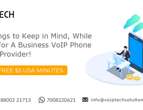 Key Things to Keep in Mind, While Opting For A Business VoIP Phone Service Provider!