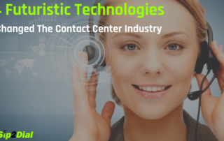 4 Futuristic Technologies That Has Brought Great Changes In The Contact Center Industry, Contact Center Industry,VoIP tech solutions, vici dialer, virtual number, Voip Providers, voip services in india, best sip provider, business voip providers, VoIP Phone Numbers, voip minutes provider, top voip providers, voip minutes, International VoIP Provider
