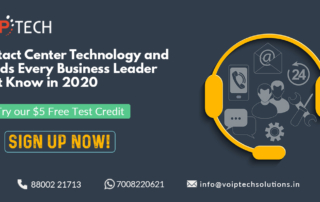 VoIP tech solutions, vici dialer, virtual number, Voip Providers, voip services in india, best sip provider, business voip providers, VoIP Phone Numbers, voip minutes provider, top voip providers, voip minutes, International VoIP Provider, Contact Center Technology, Contact Center Technology and Trends Every Business Leader Must Know in 2020