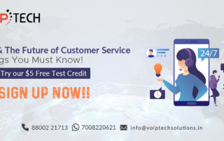 VoIP tech solutions, vici dialer, virtual number, Voip Providers, voip services in india, best sip provider, business voip providers, VoIP Phone Numbers, voip minutes provider, top voip providers, voip minutes, International VoIP Provider, IVR, IVR & The Future of Customer Service - Things You Must Know!
