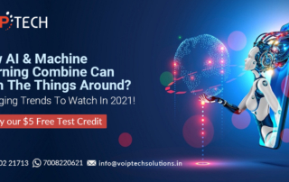 How AI & Machine Learning Combine Can Turn The Things Around? Emerging Trends To Watch In 2021!, Artificial Intelligence, VoIP tech solutions, vici dialer, virtual number, Voip Providers, voip services in india, best sip provider, business voip providers, VoIP Phone Numbers, voip minutes provider, top voip providers, voip minutes, International VoIP Provider