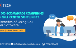 Call Center Software, Why Do eCommerce Companies Need Call Center Software? The Benefits of Using Call Center Software!, VoIP tech solutions, vici dialer, virtual number, Voip Providers, voip services in india, best sip provider, business voip providers, VoIP Phone Numbers, voip minutes provider, top voip providers, voip minutes, International VoIP Provider