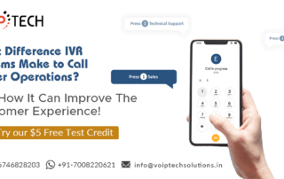 VoIP tech solutions, vici dialer, virtual number, Voip Providers, voip services in india, best sip provider, business voip providers, VoIP Phone Numbers, voip minutes provider, top voip providers, voip minutes, International VoIP Provider, IVR systems, What Difference IVR Systems Make to Call Center Operations? See How It Can Improve The Customer Experience!
