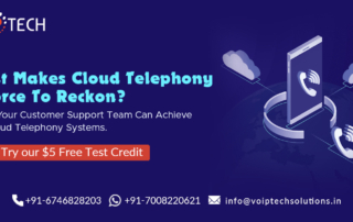 Cloud Telephony, What Makes Cloud Telephony A Force To Reckon? Things Your Customer Support Team Can Achieve with Cloud Telephony Systems, VoIP tech solutions, vici dialer, virtual number, Voip Providers, voip services in india, best sip provider, business voip providers, VoIP Phone Numbers, voip minutes provider, top voip providers, voip minutes, International VoIP Provider