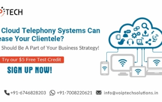How Cloud Telephony Systems Can Increase Your Clientele? Why It Should Be A Part of Your Business Strategy!