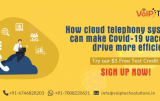How can a cloud telephony system make Covid-19 vaccine drive more efficient?