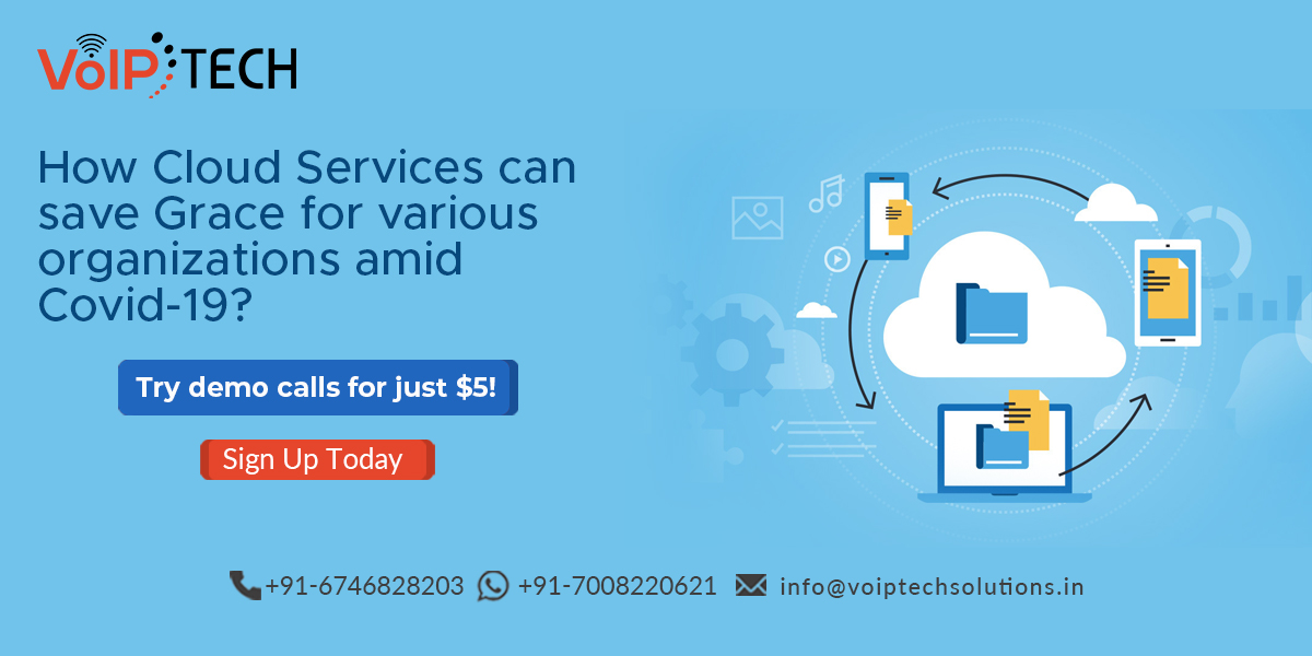 How Cloud Services can save grace for various organizations amid Covid-19? , VoIP tech solutions, vici dialer, virtual number, Voip Providers, voip services in india, best sip provider, business voip providers, VoIP Phone Numbers, voip minutes provider, top voip providers, voip minutes, International VoIP Provider