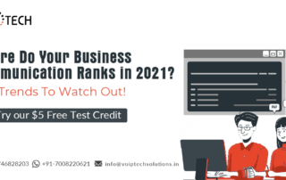 Where Do Your Business Communication Ranks in 2021? The Trends To Watch Out!, Business Communication, VoIP tech solutions, vici dialer, virtual number, Voip Providers, voip services in india, best sip provider, business voip providers, VoIP Phone Numbers, voip minutes provider, top voip providers, voip minutes, International VoIP Provider