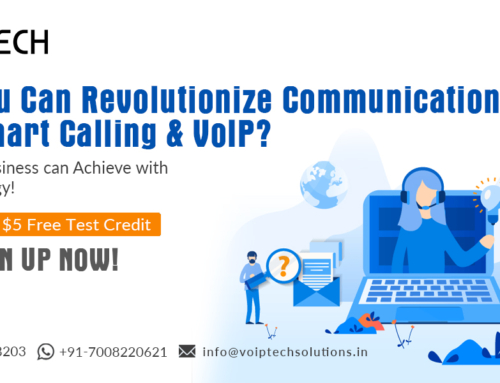 How You Can Revolutionize Communication with Smart Calling & VoIP? Know What Your Business can Achieve with This Technology!