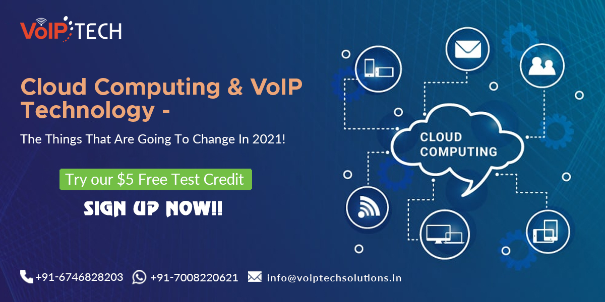 Cloud Computing, Cloud Computing & VoIP Technology - The Things That Are Going To Change In 2021!, VoIP tech solutions, vici dialer, virtual number, Voip Providers, voip services in india, best sip provider, business voip providers, VoIP Phone Numbers, voip minutes provider, top voip providers, voip minutes, International VoIP Provider