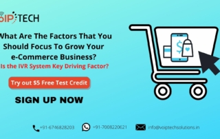 IVR for e-Commerce, What Are The Factors That You Should Focus To Grow Your e-Commerce Business? Is the IVR System Key Driving Factor?, VoIP tech solutions, vici dialer, virtual number, Voip Providers, voip services in india, best sip provider, business voip providers, VoIP Phone Numbers, voip minutes provider, top voip providers, voip minutes, International VoIP Provider