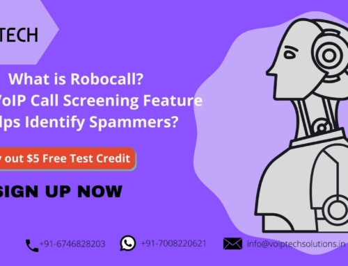 What is Robocall? How VoIP Call Screening Feature Helps Identify Spammers?